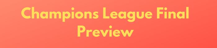 Champions League Final Preview