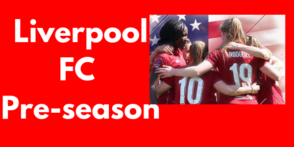 Liverpool Fc womens preseason