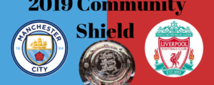 FA Community Shield 2019 Preview – Man City vs Liverpool
