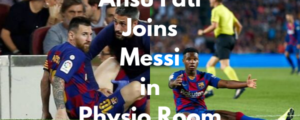 Ansu Fati joins Messi in the Physio room and will miss Getafe match