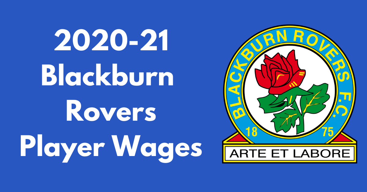 Blackburn Rovers 2020 21 Player Wages Football League Fc