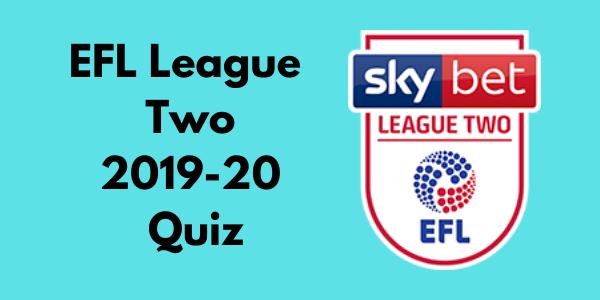 EFL League Two 2019-20 Quiz