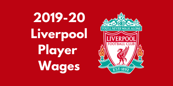 Liverpool 2019-20 Player Wages