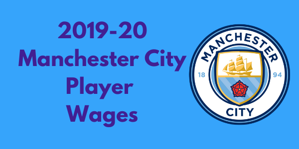 Manchester City 2019-20 Player Wages