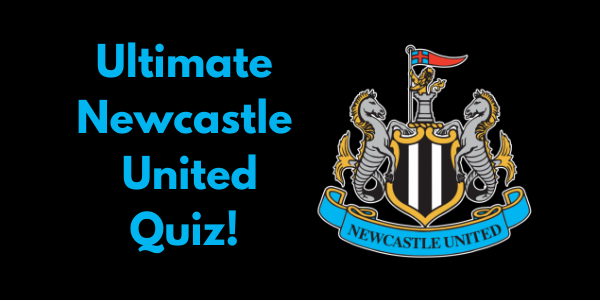 Newcastle United Quiz