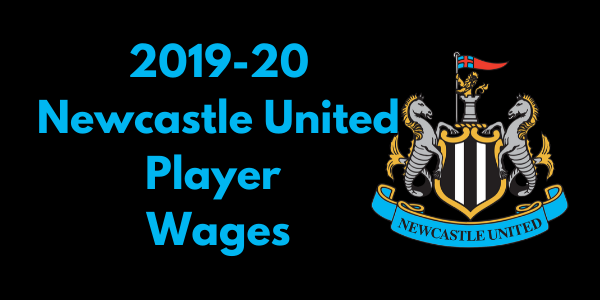 Newcastle United 2019-20 Player Wages