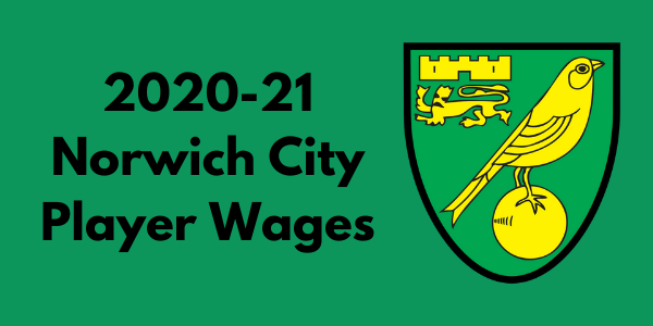 Norwich City FC 2020-21 Player Wages