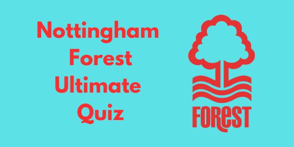 Nottingham Forest Quiz