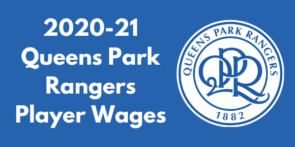 Queens Park Rangers 2020-21 Player Wages