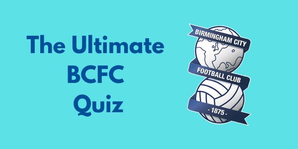 The Ultimate Birmingham City FC Quiz
