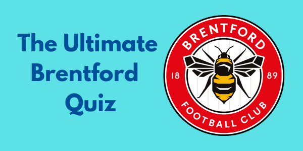 The Ultimate Brentford FC Quiz