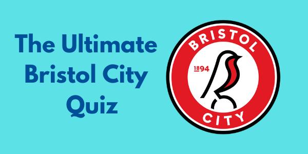 The Ultimate Bristol City FC Quiz