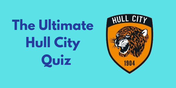 The Ultimate Hull City AFC Quiz