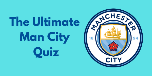 The Ultimate Manchester City Quiz