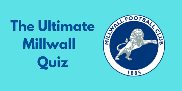 The Ultimate Millwall FC Quiz