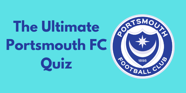 The Ultimate Portsmouth FC Quiz