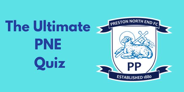 The Ultimate Preston North End Quiz