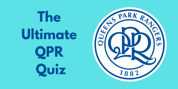 The Ultimate Queens Park Rangers Quiz