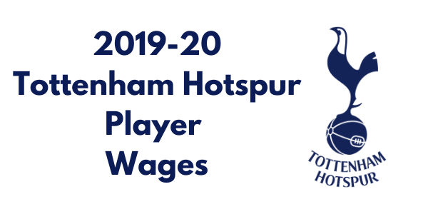 Tottenham Hotspur 2019-20 Player Wages