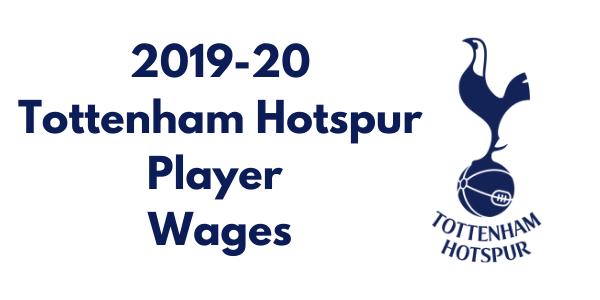 Tottenham Hotspur 2019-20 Player Wages
