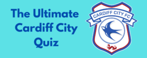 The Ultimate Cardiff City FC Quiz