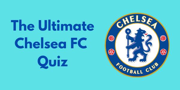 The Ultimate Chelsea FC Quiz