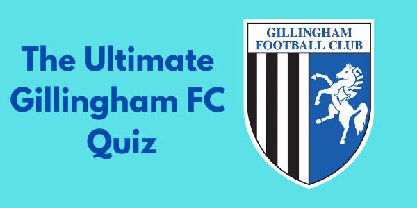Gillingham FC Quiz