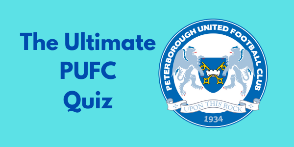 The Ultimate Peterborough United Quiz