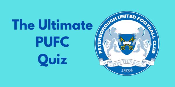 The Ultimate Peterborough United Quiz