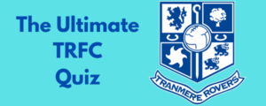 The Ultimate Tranmere Rovers Quiz