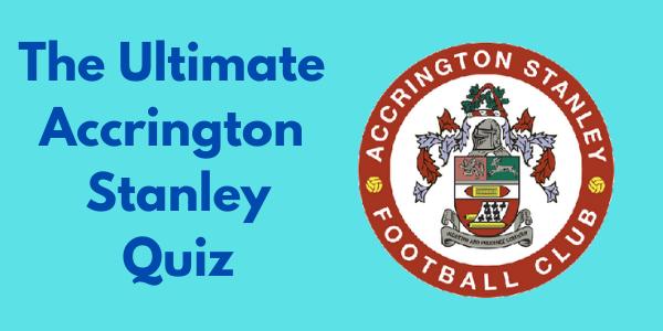 The Ultimate Accrington Stanley Quiz