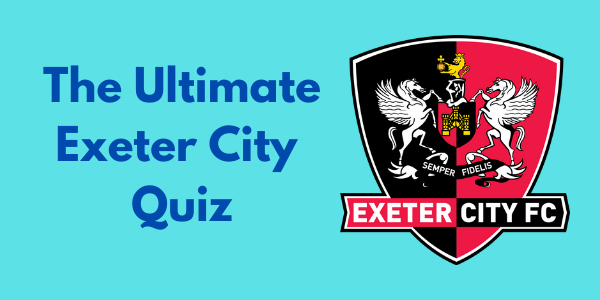 The Ultimate Exeter City Quiz