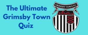 The Ultimate Grimsby Town Quiz