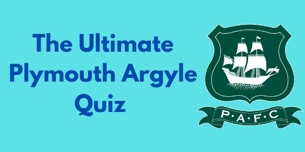 The Ultimate Plymouth Argyle Quiz