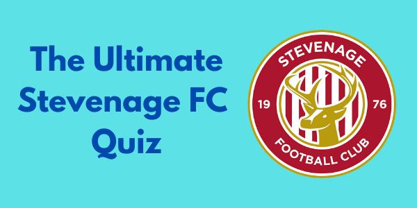 The Ultimate Stevenage FC Quiz