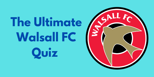 The Ultimate Walsall FC Quiz