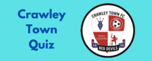 Crawley Town Quiz