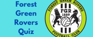 Forest Green Rovers Quiz