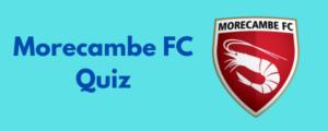 Morecambe FC Quiz