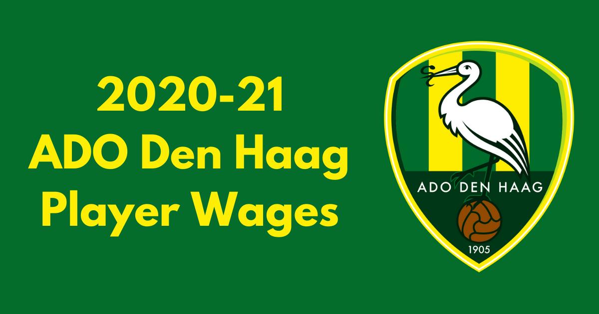 Ado Den Haag 2020 21 Player Wages Football League Fc