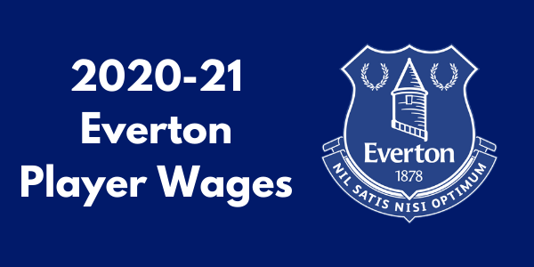 Everton 2020-21 Player Wages