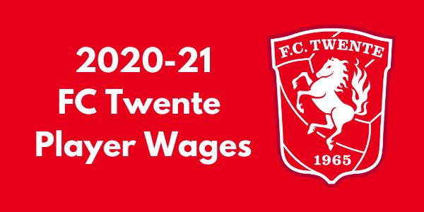 Twente Enschede FC 2020-21 Player Wages