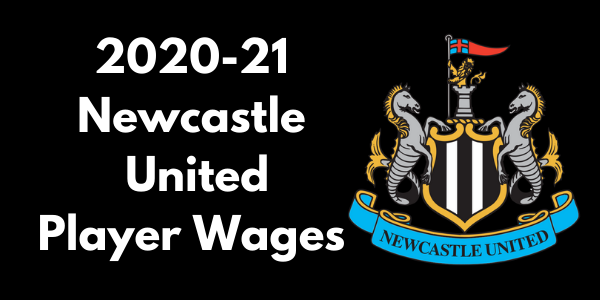 Newcastle United 2020-21 Player Wages