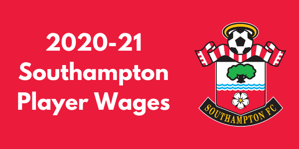 Southampton 2020-21 Player Wages
