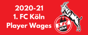 1. FC Köln 2020-21 Player Wages