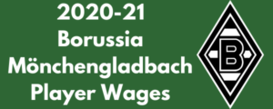 Borussia Mönchengladbach 2020-21 Player Wages