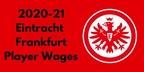 Eintracht Frankfurt Player Wages