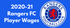 Rangers FC 2020-21 Player Wages
