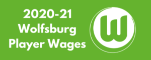 VfL Wolfsburg 2020-21 Player Wages